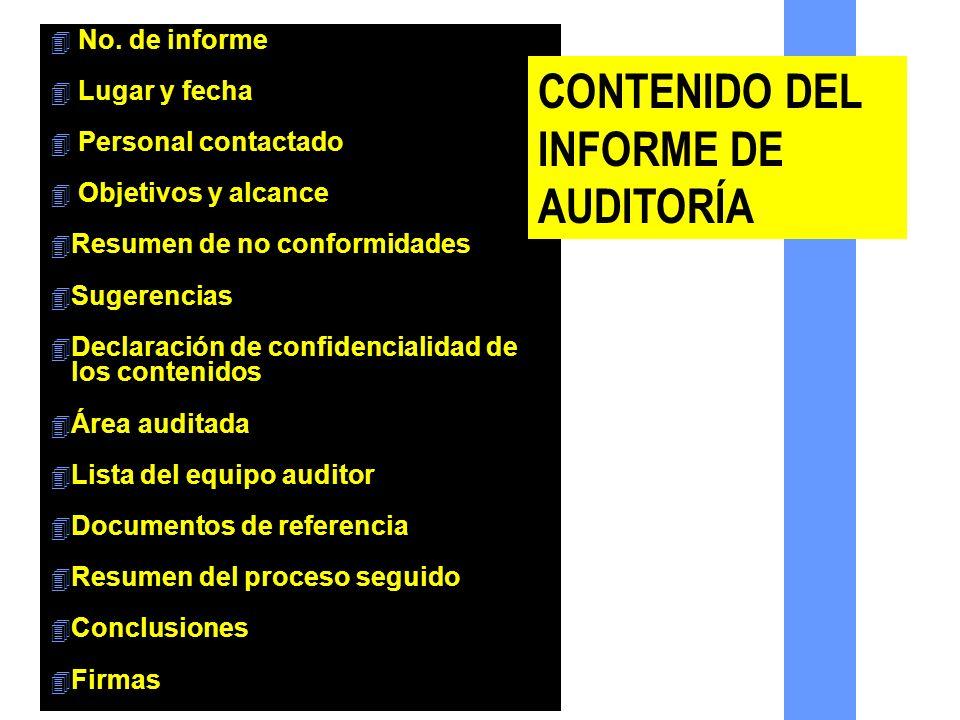 4 No. de informe 4 Lugar y fecha 4 Personal contactado 4 Objetivos y alcance 4 Resumen de no conformidades 4 Sugerencias 4 Declaración de confidencial