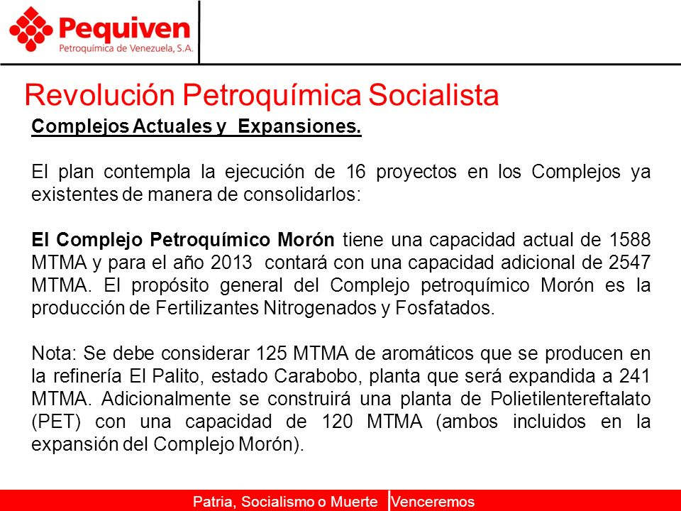 Patria, Socialismo o Muerte Venceremos Revolución Petroquímica Socialista Complejos Actuales y Expansiones.