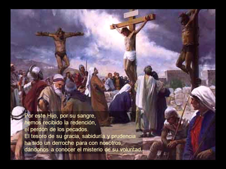 Él nos ha destinado en la persona de Cristo, por pura iniciativa suya, a ser sus hijos, para que la gloria de su gracia, que tan generosamente nos ha
