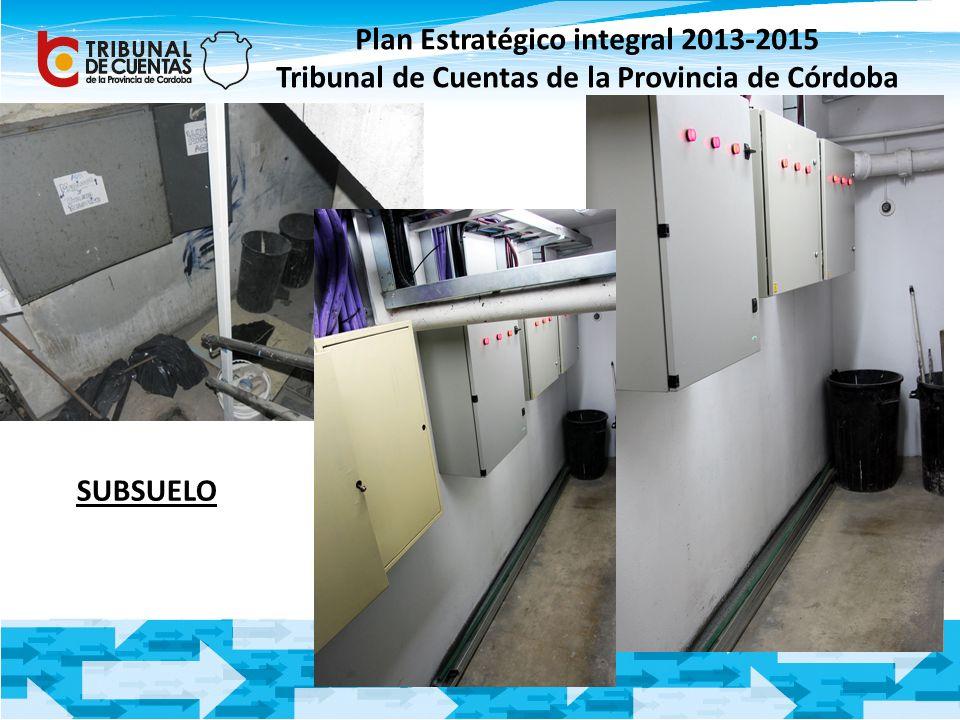 Plan Estratégico integral 2013-2015 Tribunal de Cuentas de la Provincia de Córdoba SUBSUELO