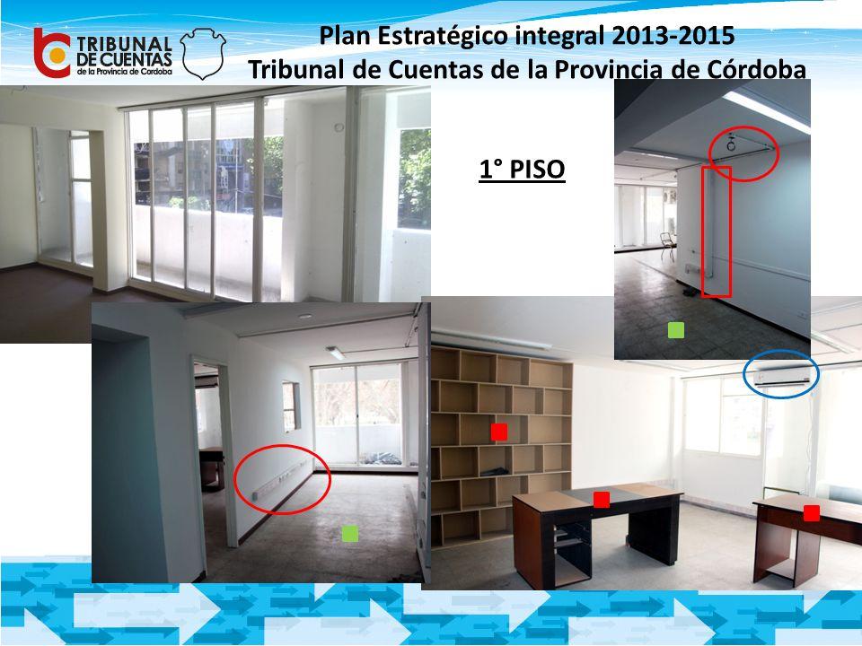 Plan Estratégico integral 2013-2015 Tribunal de Cuentas de la Provincia de Córdoba 1° PISO
