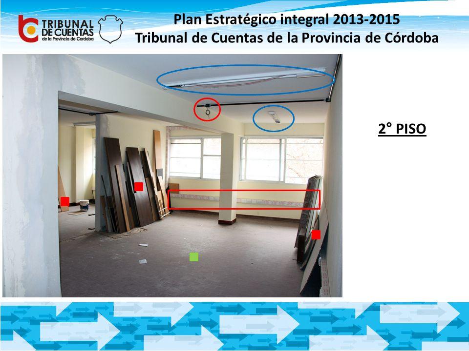 Plan Estratégico integral 2013-2015 Tribunal de Cuentas de la Provincia de Córdoba 2° PISO