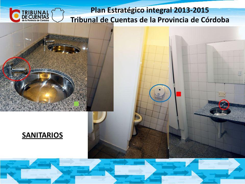 Plan Estratégico integral 2013-2015 Tribunal de Cuentas de la Provincia de Córdoba SANITARIOS