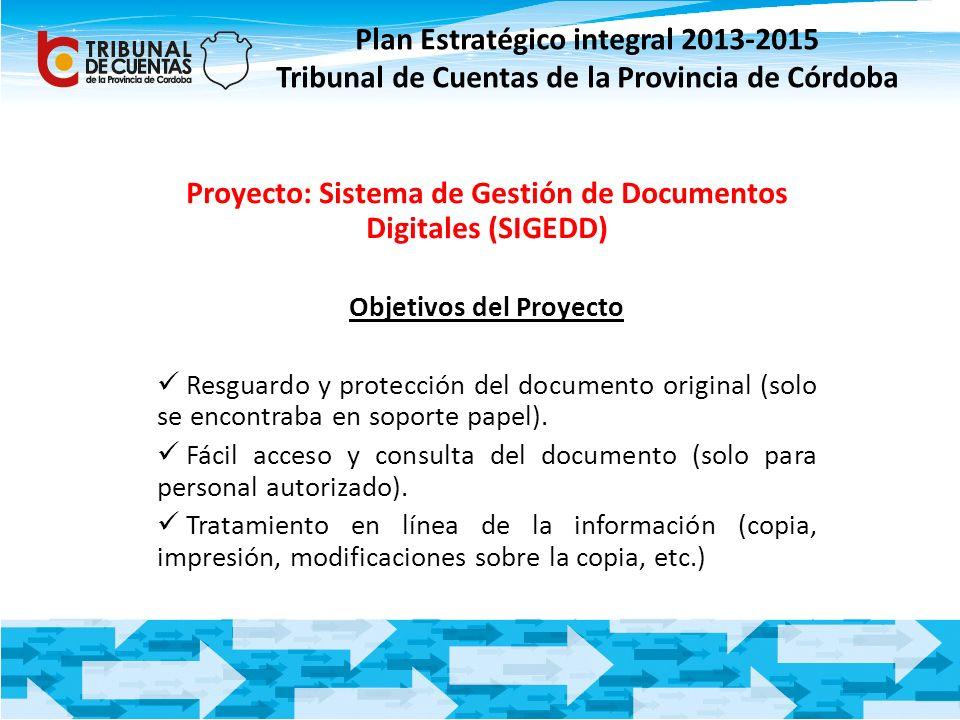 Plan Estratégico integral 2013-2015 Tribunal de Cuentas de la Provincia de Córdoba Proyecto: Sistema de Gestión de Documentos Digitales (SIGEDD) Objet