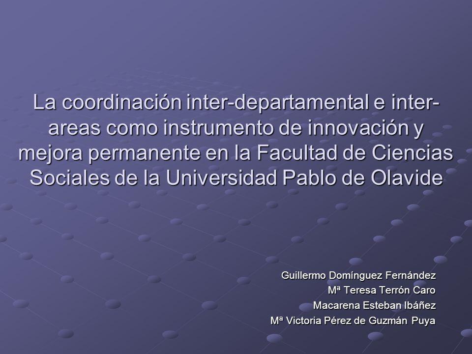 La coordinación inter-departamental e inter- areas como instrumento de innovación y mejora permanente en la Facultad de Ciencias Sociales de la Univer