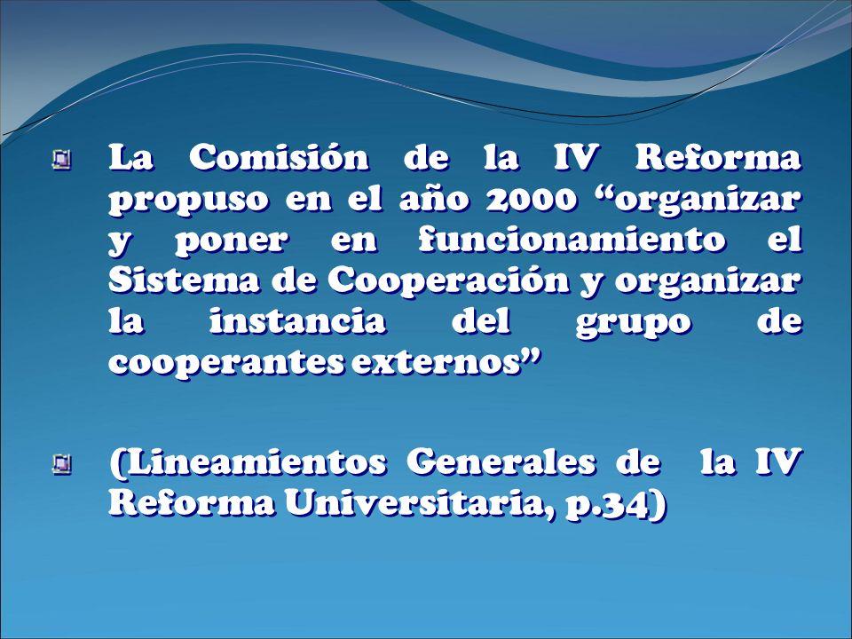 La Comisión de la IV Reforma propuso en el año 2000 organizar y poner en funcionamiento el Sistema de Cooperación y organizar la instancia del grupo d