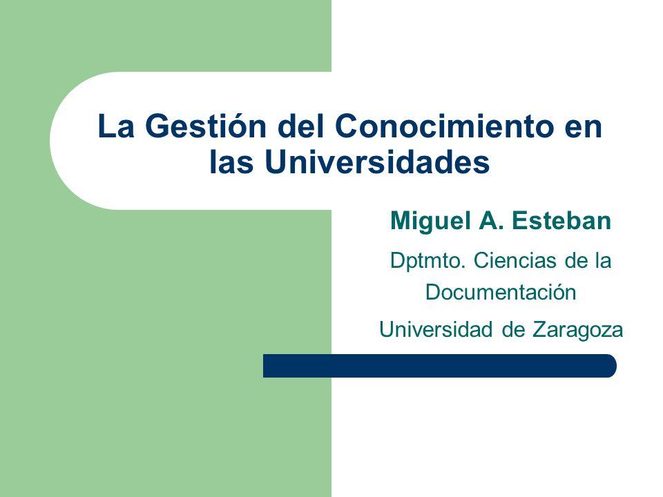 La Gestión del Conocimiento en las Universidades Miguel A.