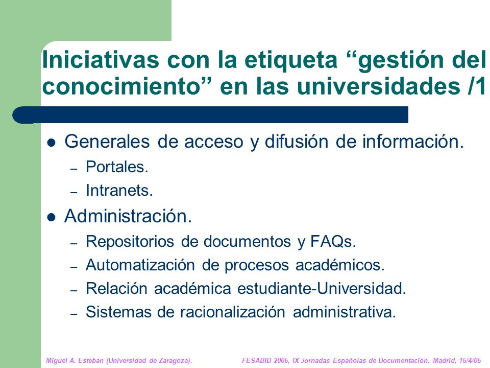 Miguel A.Esteban (Universidad de Zaragoza). FESABID 2005, IX Jornadas Españolas de Documentación.