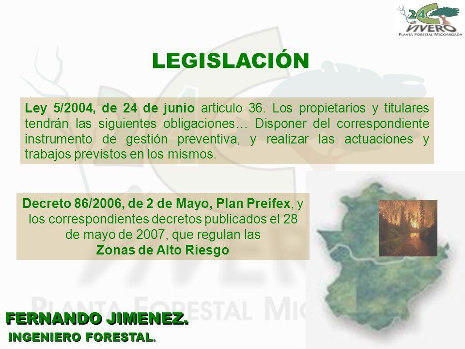 FERNANDO JIMENEZ. INGENIERO FORESTAL. LEGISLACIÓN Decreto 86/2006, de 2 de Mayo, Plan Preifex, y los correspondientes decretos publicados el 28 de may
