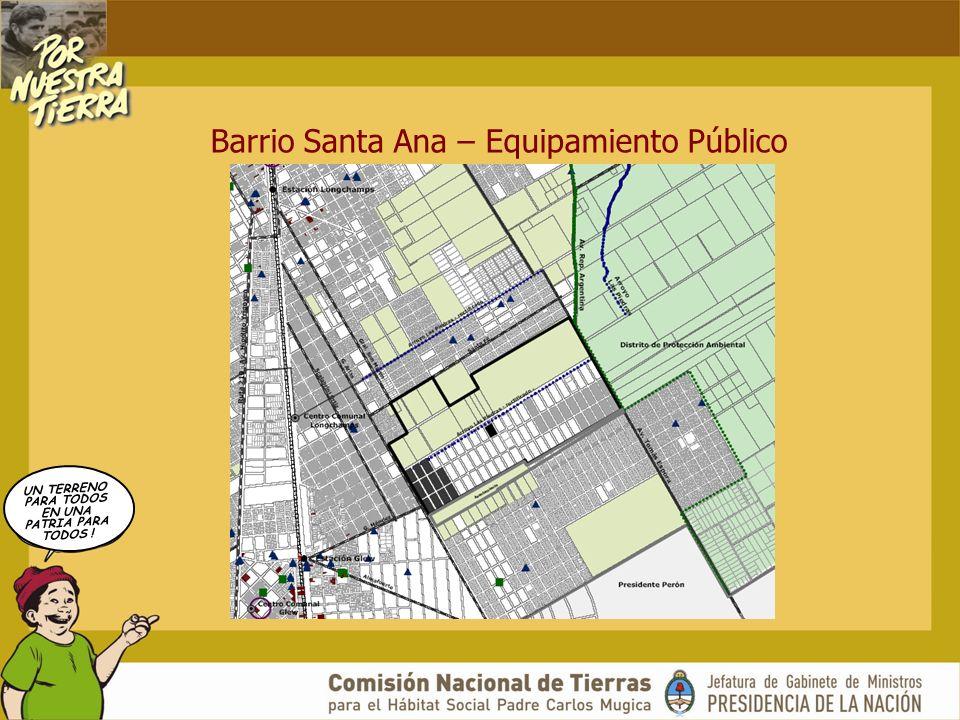UN TERRENO PARA TODOS EN UNA PATRIA PARA TODOS ! Barrio Santa Ana – Equipamiento Público