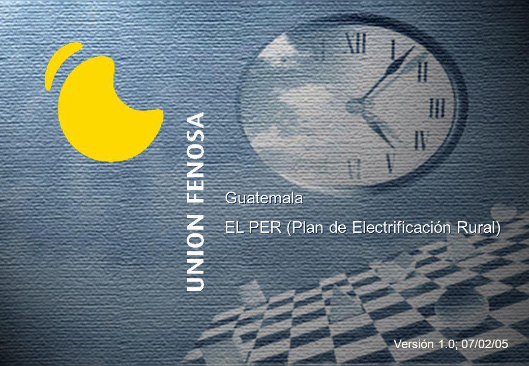 1Versión 1.0; 07/02/05 Guatemala EL PER (Plan de Electrificación Rural) Guatemala EL PER (Plan de Electrificación Rural) Versión 1.0; 07/02/05