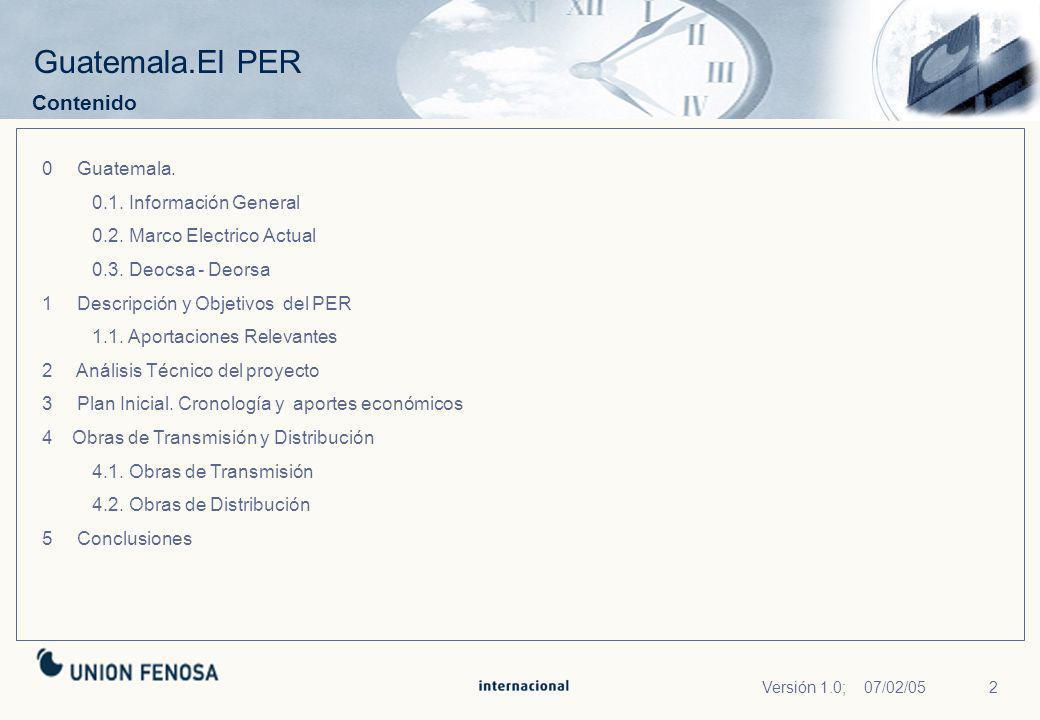 2 Guatemala.El PER Contenido 0 Guatemala. 0.1. Información General 0.2. Marco Electrico Actual 0.3. Deocsa - Deorsa 1 Descripción y Objetivos del PER