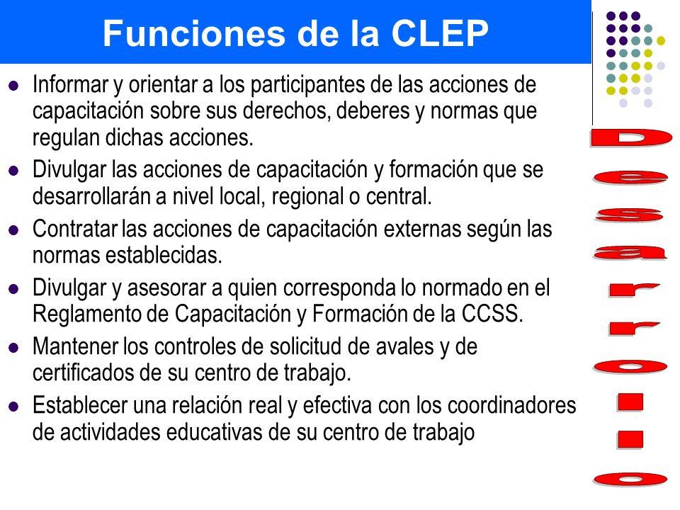 Funciones de la CLEP Informar y orientar a los participantes de las acciones de capacitación sobre sus derechos, deberes y normas que regulan dichas a