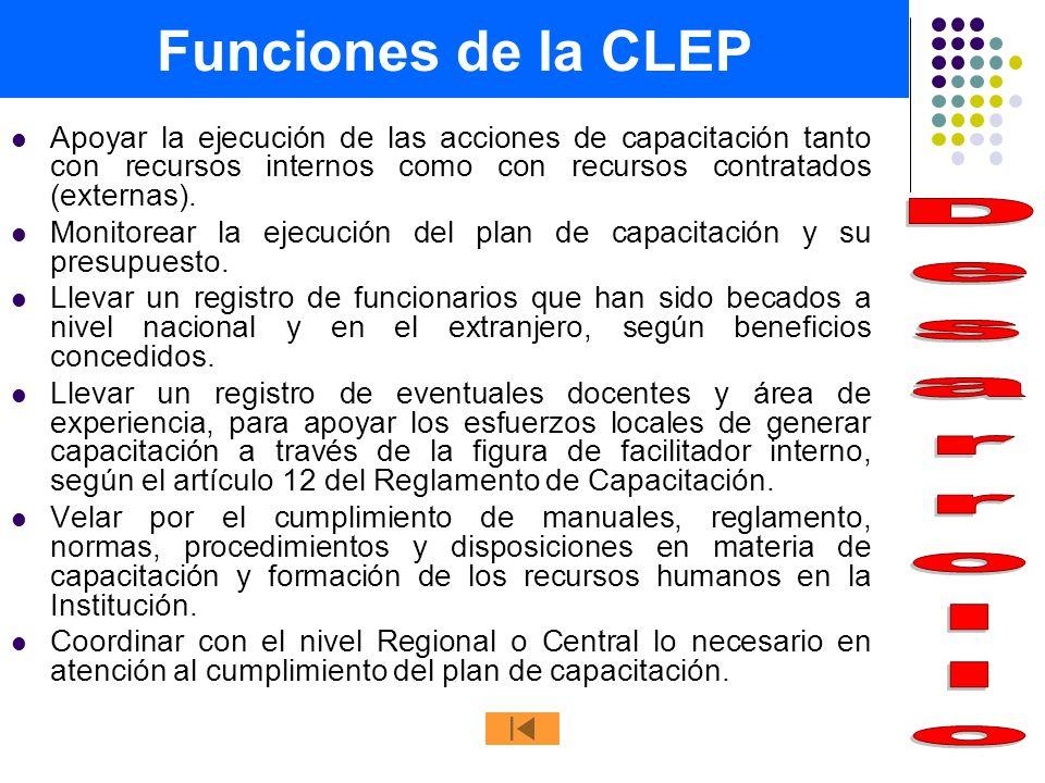 Funciones de la CLEP Apoyar la ejecución de las acciones de capacitación tanto con recursos internos como con recursos contratados (externas). Monitor