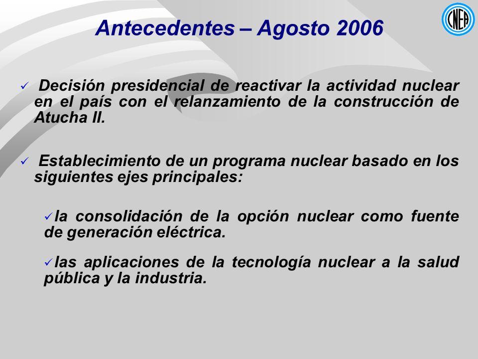 Decisión presidencial de reactivar la actividad nuclear en el país con el relanzamiento de la construcción de Atucha II. Establecimiento de un program