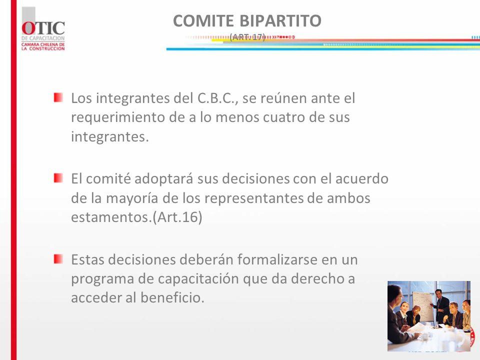 9 COMITE BIPARTITO (ART. 17) Los integrantes del C.B.C., se reúnen ante el requerimiento de a lo menos cuatro de sus integrantes. El comité adoptará s