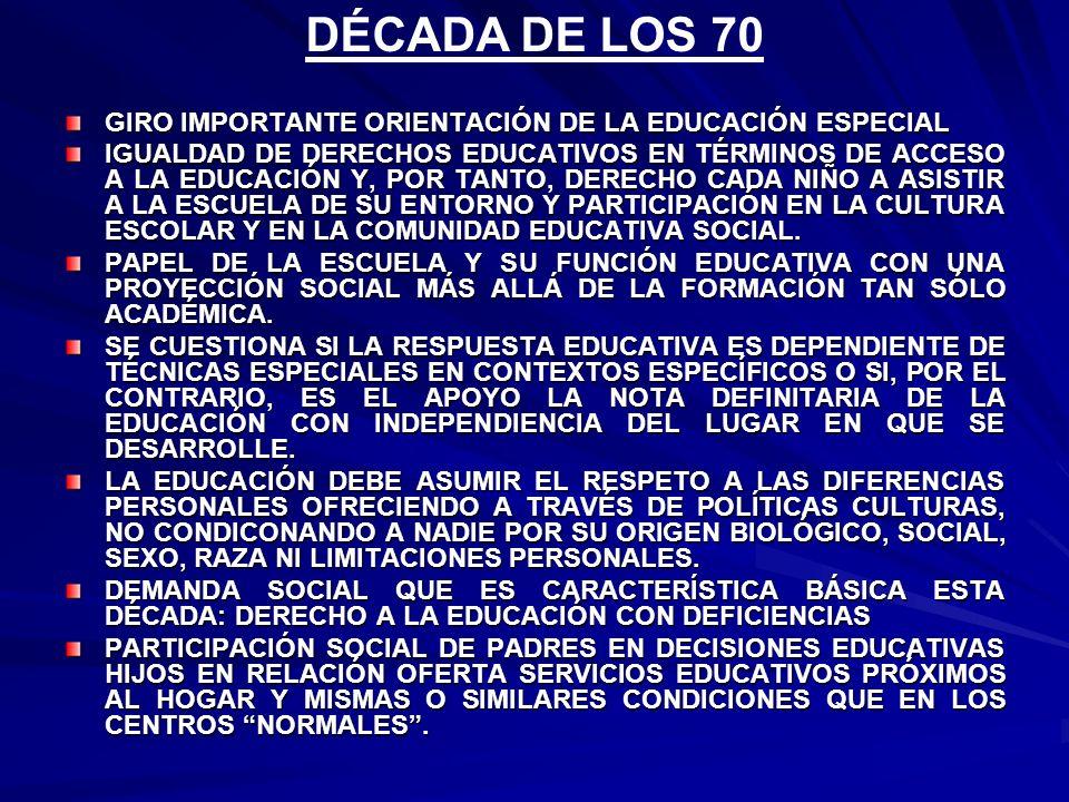 GIRO IMPORTANTE ORIENTACIÓN DE LA EDUCACIÓN ESPECIAL IGUALDAD DE DERECHOS EDUCATIVOS EN TÉRMINOS DE ACCESO A LA EDUCACIÓN Y, POR TANTO, DERECHO CADA N