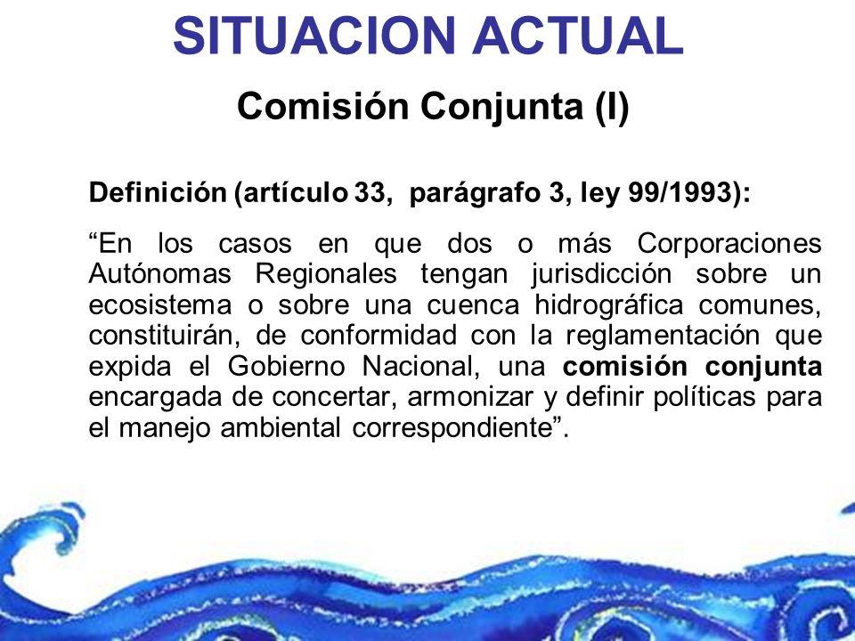 Comisión Conjunta (I) Definición (artículo 33, parágrafo 3, ley 99/1993): En los casos en que dos o más Corporaciones Autónomas Regionales tengan juri