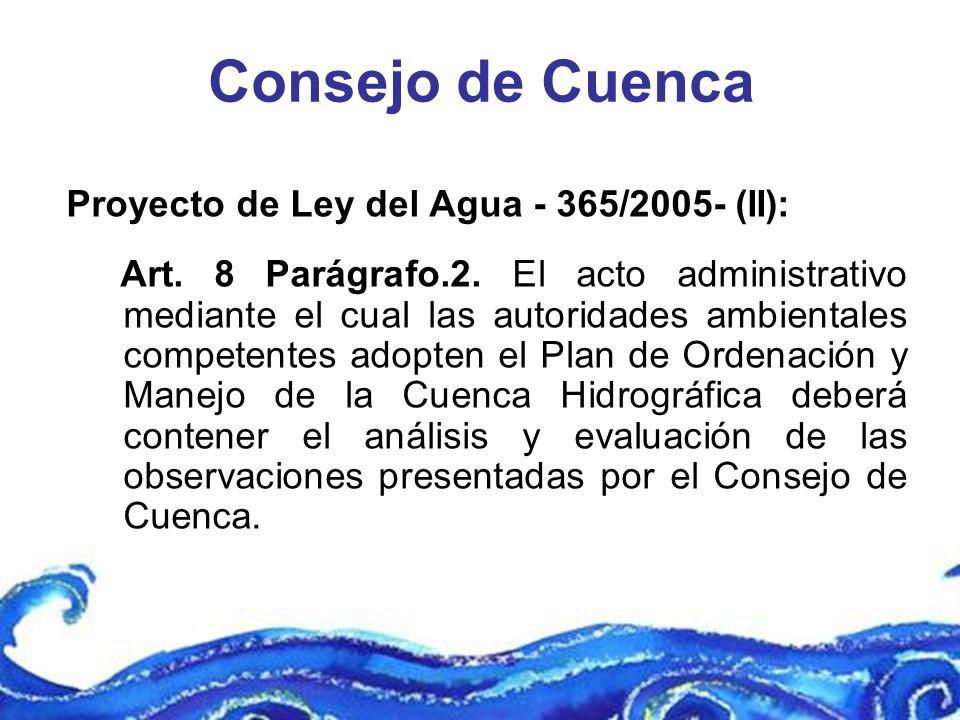 Consejo de Cuenca Proyecto de Ley del Agua - 365/2005- (II): Art. 8 Parágrafo.2. El acto administrativo mediante el cual las autoridades ambientales c