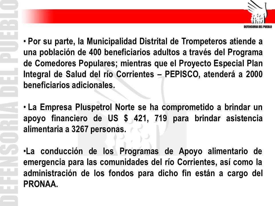 Por su parte, la Municipalidad Distrital de Trompeteros atiende a una población de 400 beneficiarios adultos a través del Programa de Comedores Popula