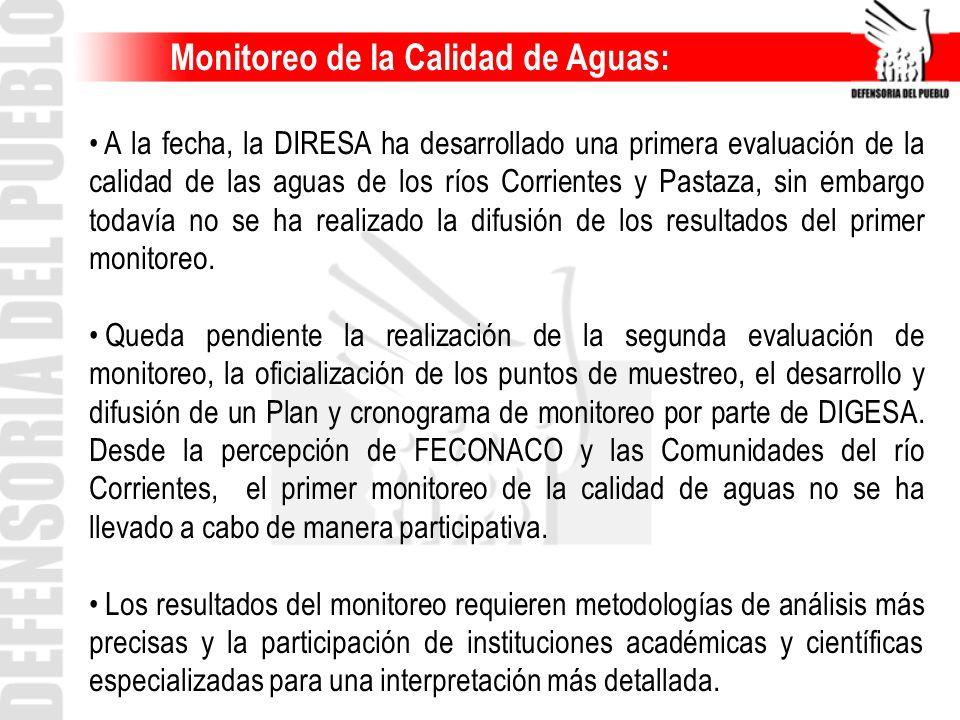Monitoreo de la Calidad de Aguas: A la fecha, la DIRESA ha desarrollado una primera evaluación de la calidad de las aguas de los ríos Corrientes y Pas