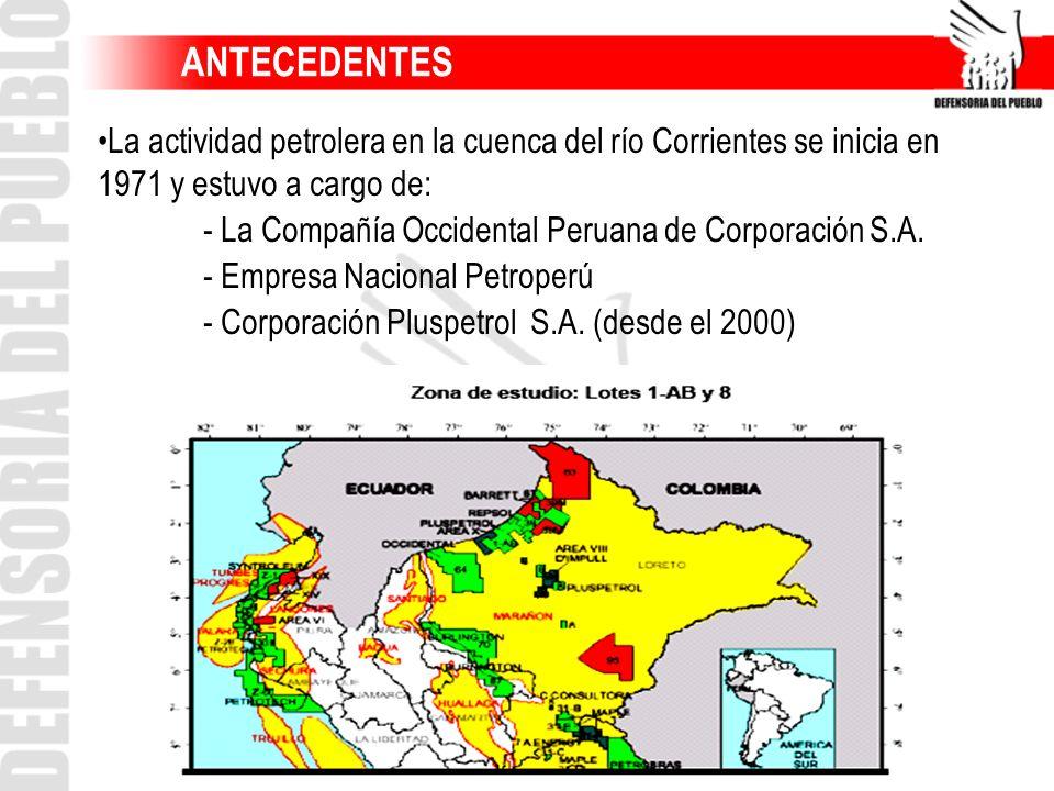 La actividad petrolera en la cuenca del río Corrientes se inicia en 1971 y estuvo a cargo de: - La Compañía Occidental Peruana de Corporación S.A. - E