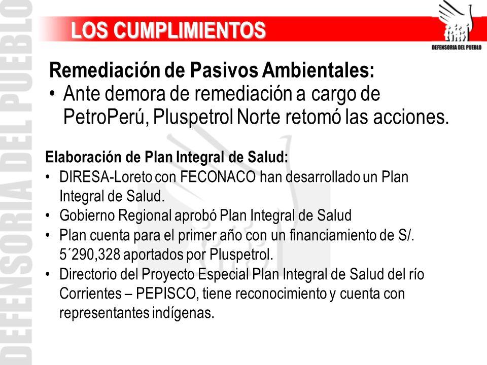 LOS CUMPLIMIENTOS LOS CUMPLIMIENTOS Remediación de Pasivos Ambientales: Ante demora de remediación a cargo de PetroPerú, Pluspetrol Norte retomó las a