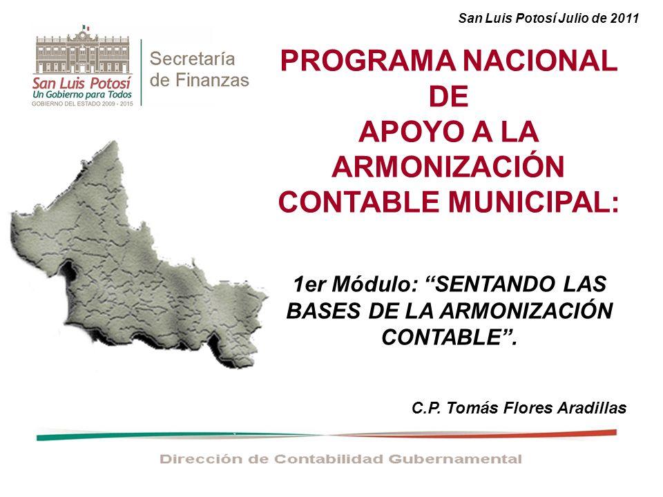 PROGRAMA NACIONAL DE APOYO A LA ARMONIZACIÓN CONTABLE MUNICIPAL: 1er Módulo: SENTANDO LAS BASES DE LA ARMONIZACIÓN CONTABLE.