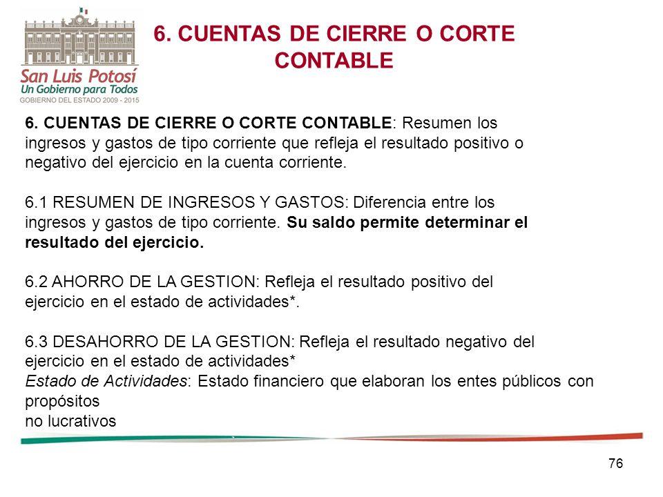 76 6.CUENTAS DE CIERRE O CORTE CONTABLE 6.