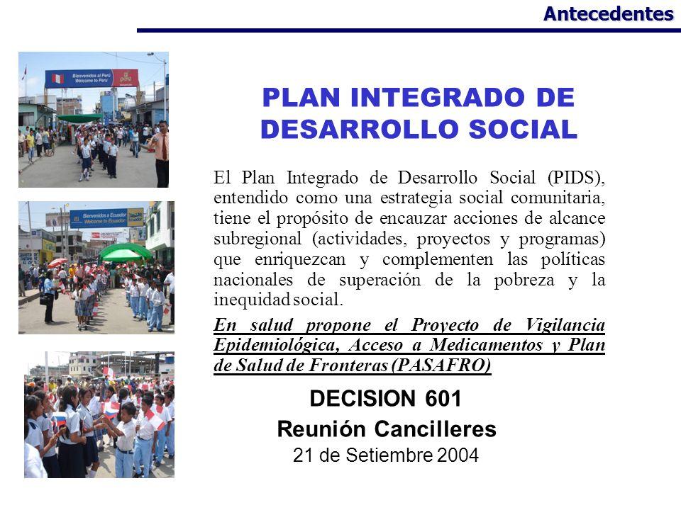 PLAN INTEGRADO DE DESARROLLO SOCIAL El Plan Integrado de Desarrollo Social (PIDS), entendido como una estrategia social comunitaria, tiene el propósit