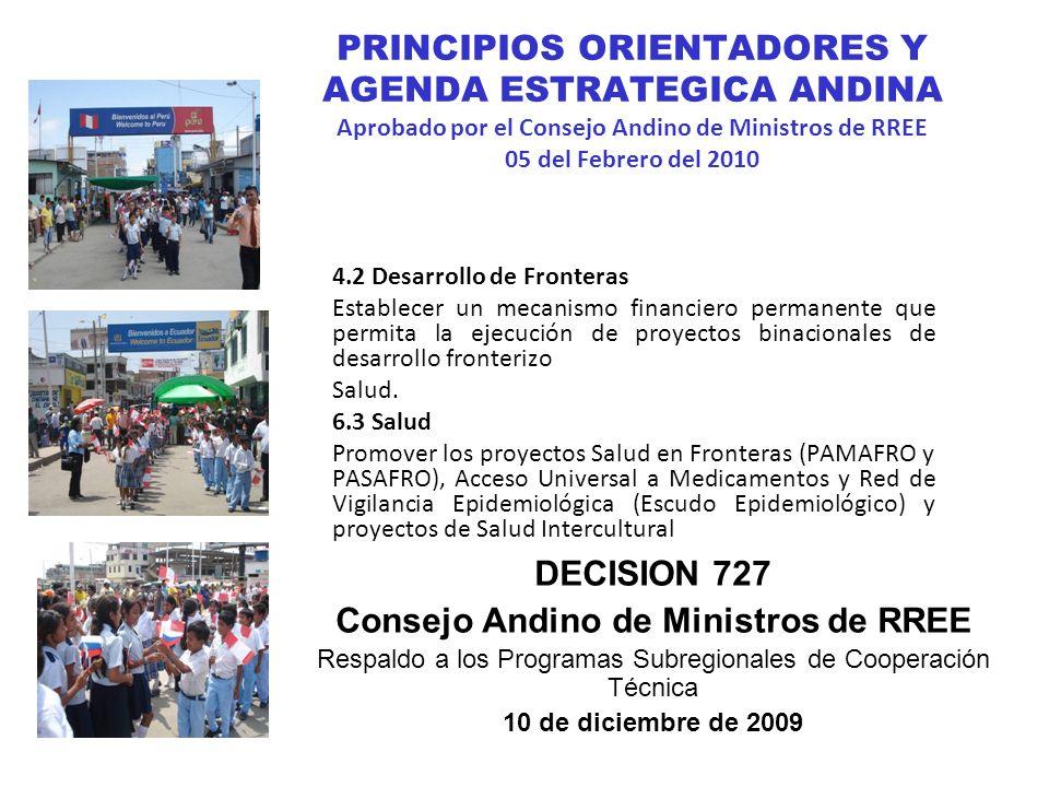 PRINCIPIOS ORIENTADORES Y AGENDA ESTRATEGICA ANDINA Aprobado por el Consejo Andino de Ministros de RREE 05 del Febrero del 2010 4.2 Desarrollo de Fron
