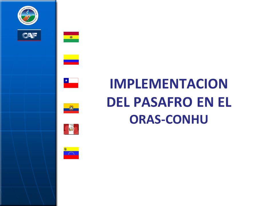 IMPLEMENTACION DEL PASAFRO EN EL ORAS-CONHU BOLIVIA ECUADOR CHILE VENEZUELA PERÚ COLOMBIA