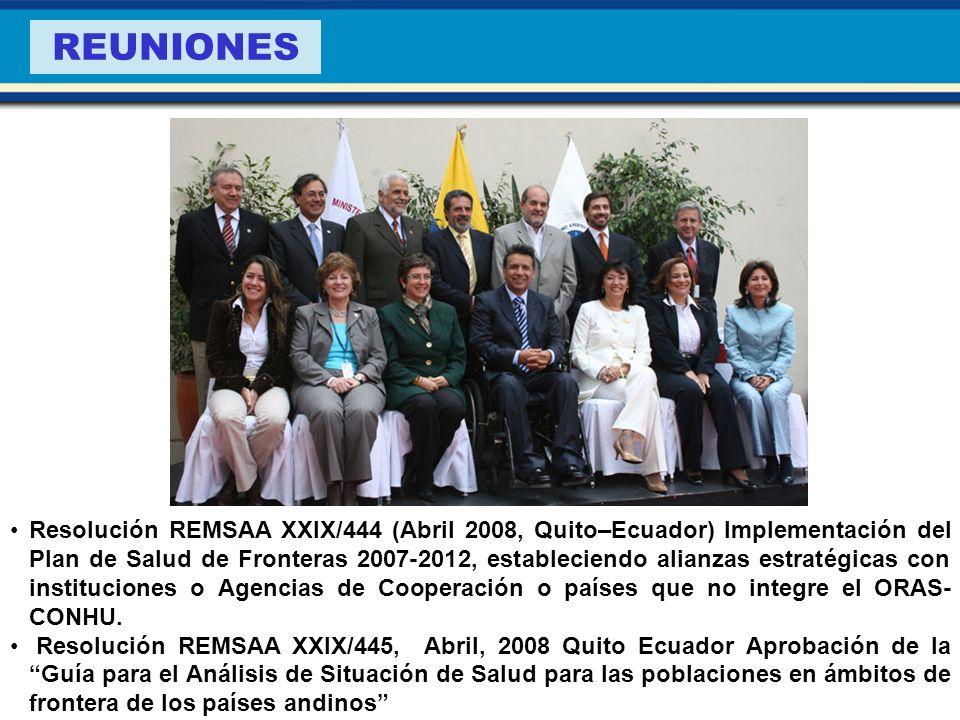 Resolución REMSAA XXIX/444 (Abril 2008, Quito–Ecuador) Implementación del Plan de Salud de Fronteras 2007-2012, estableciendo alianzas estratégicas co