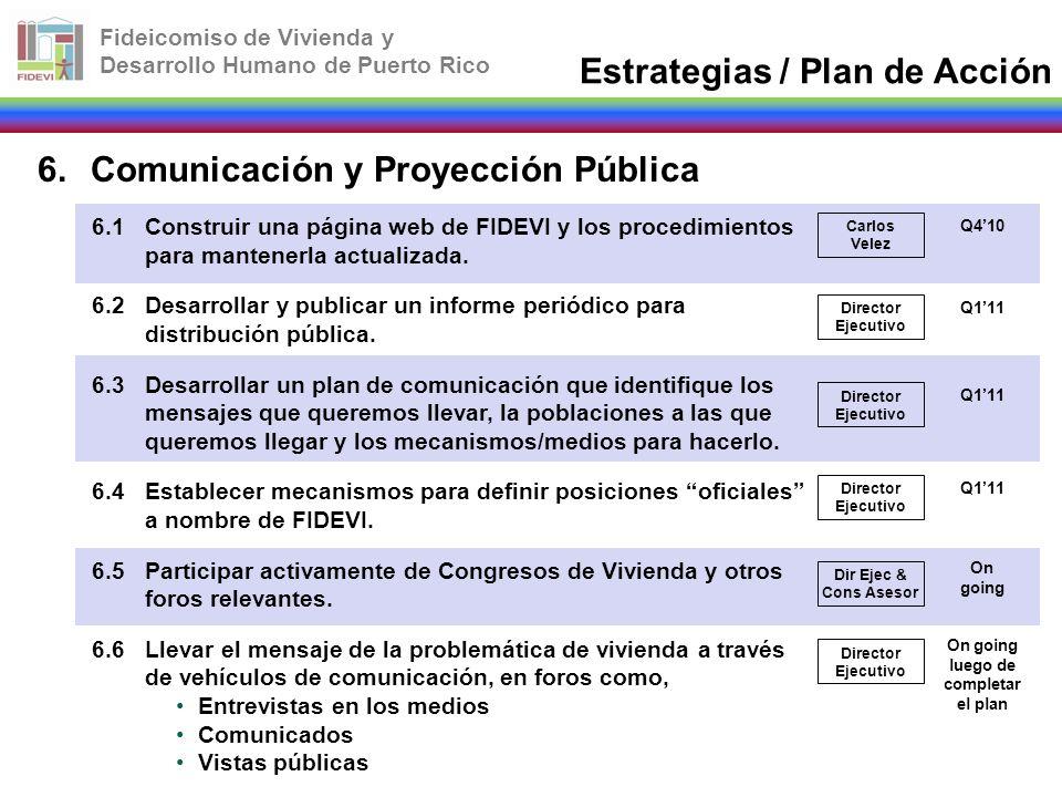 Fideicomiso de Vivienda y Desarrollo Humano de Puerto Rico 6.Comunicación y Proyección Pública 6.1Construir una página web de FIDEVI y los procedimien