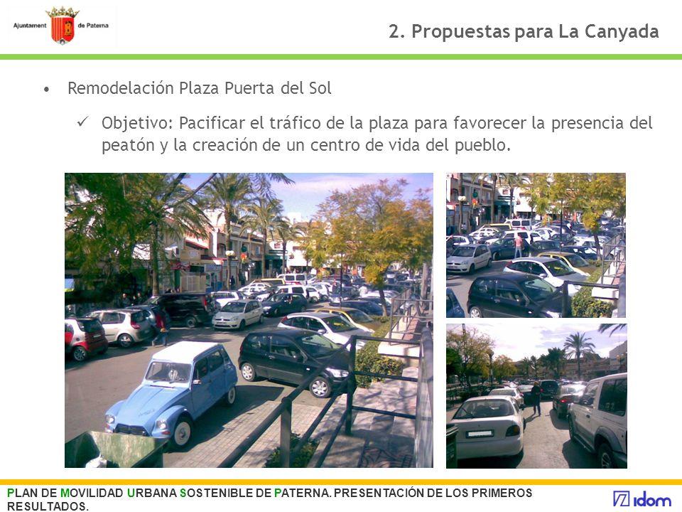 2. Propuestas para La Canyada Remodelación Plaza Puerta del Sol Objetivo: Pacificar el tráfico de la plaza para favorecer la presencia del peatón y la
