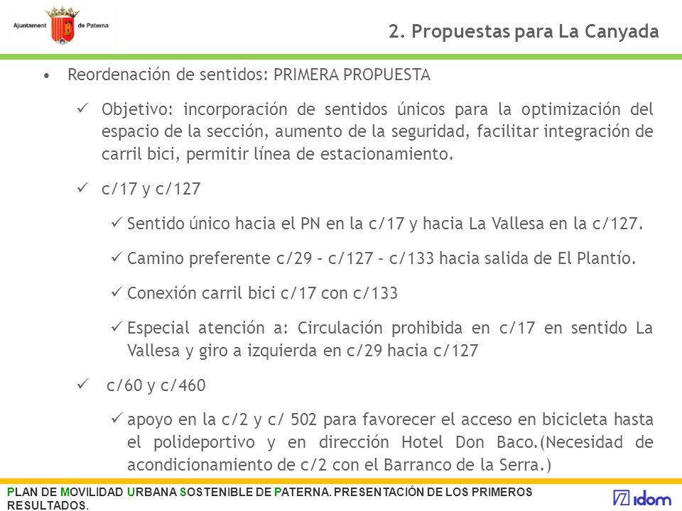 2. Propuestas para La Canyada Reordenación de sentidos: PRIMERA PROPUESTA Objetivo: incorporación de sentidos únicos para la optimización del espacio