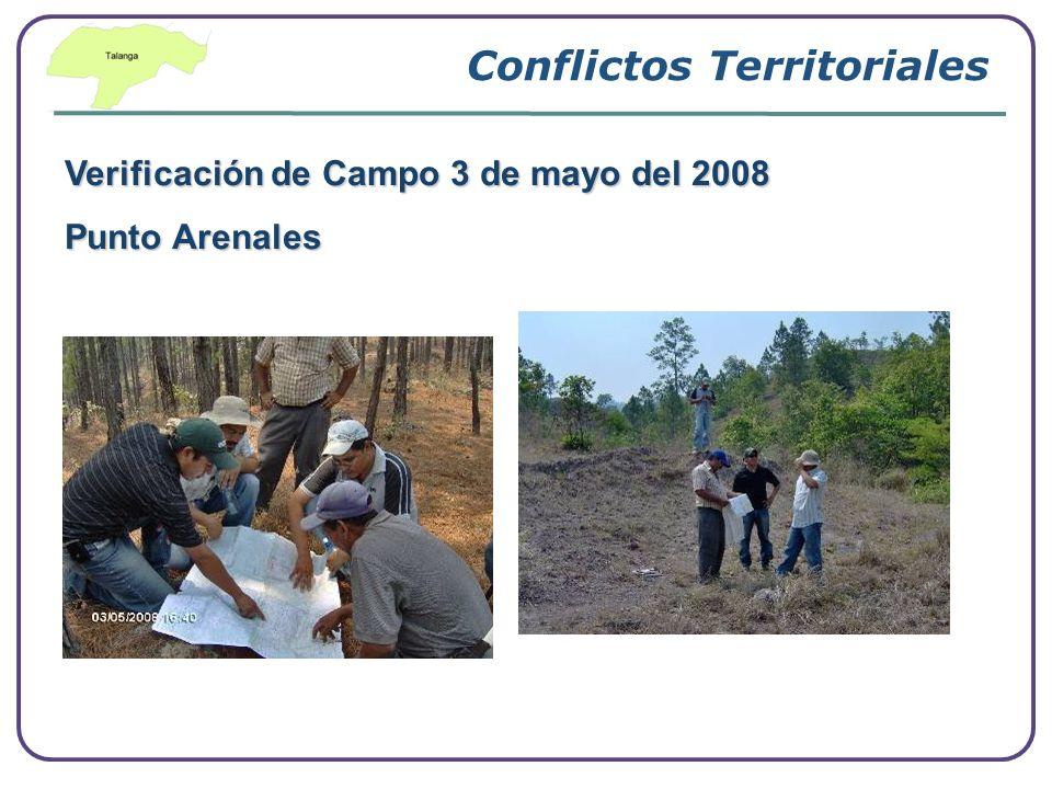Conflictos Territoriales Verificación de Campo 3 de mayo del 2008 Punto Arenales