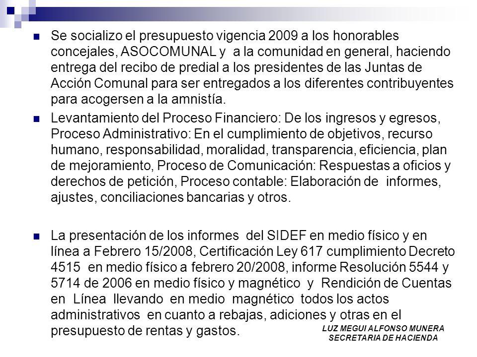Se socializo el presupuesto vigencia 2009 a los honorables concejales, ASOCOMUNAL y a la comunidad en general, haciendo entrega del recibo de predial