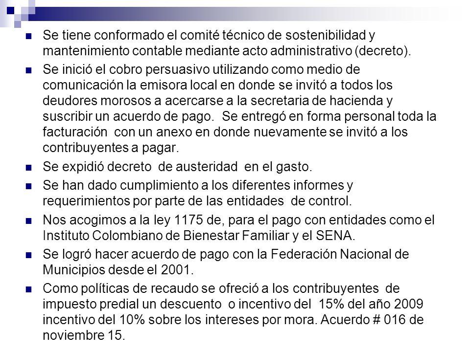 Se tiene conformado el comité técnico de sostenibilidad y mantenimiento contable mediante acto administrativo (decreto). Se inició el cobro persuasivo
