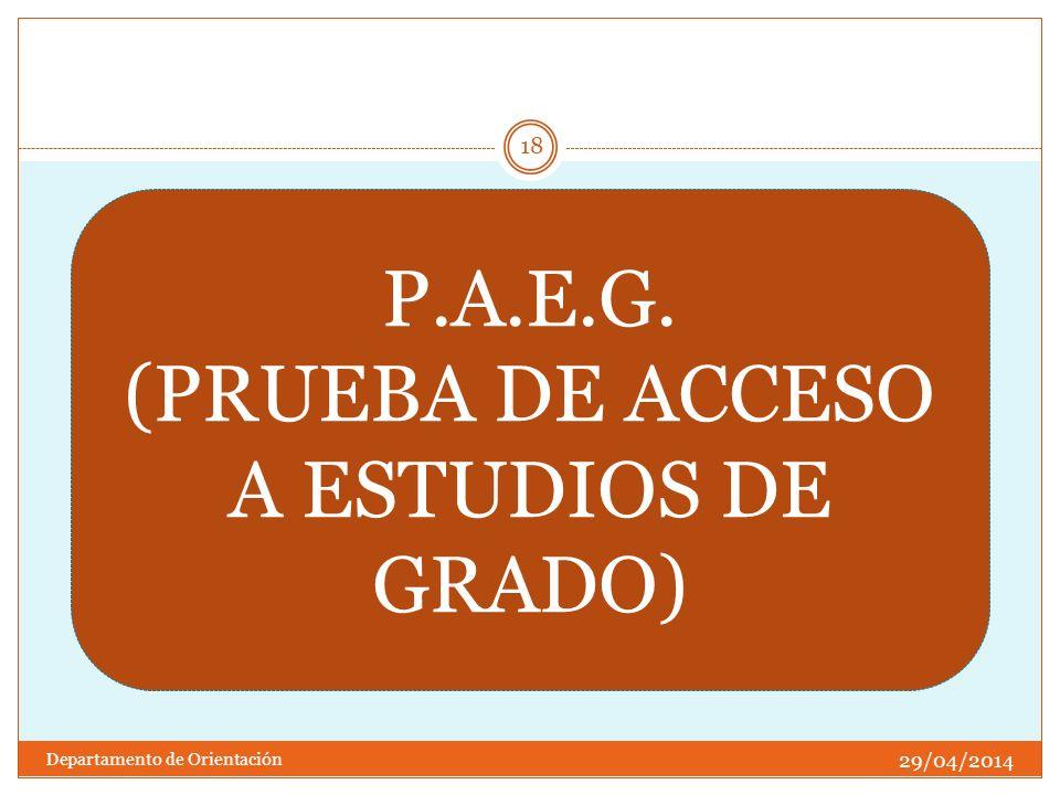 29/04/2014 Departamento de Orientación 18 P.A.E.G. (PRUEBA DE ACCESO A ESTUDIOS DE GRADO)