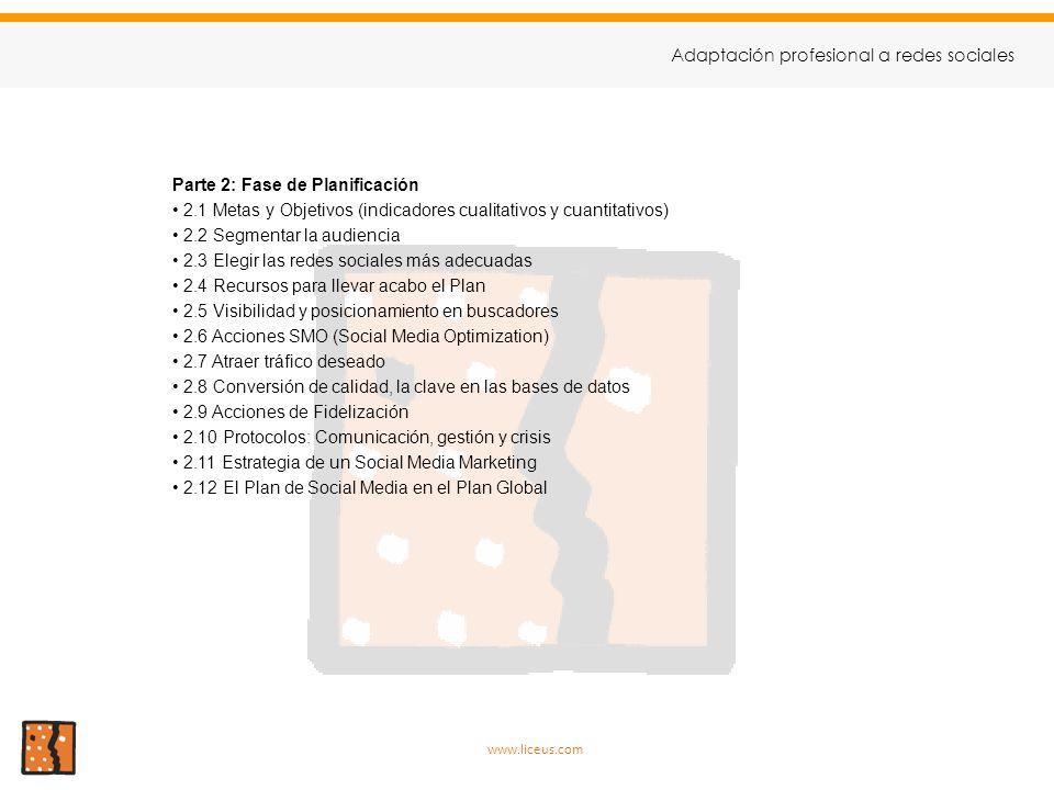 Parte 2: Fase de Planificación 2.1 Metas y Objetivos (indicadores cualitativos y cuantitativos) 2.2 Segmentar la audiencia 2.3 Elegir las redes social