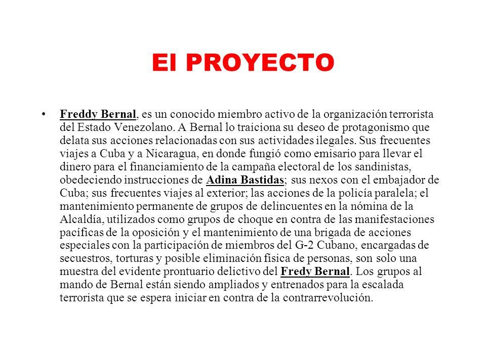 El PROYECTO Freddy Bernal, es un conocido miembro activo de la organización terrorista del Estado Venezolano.