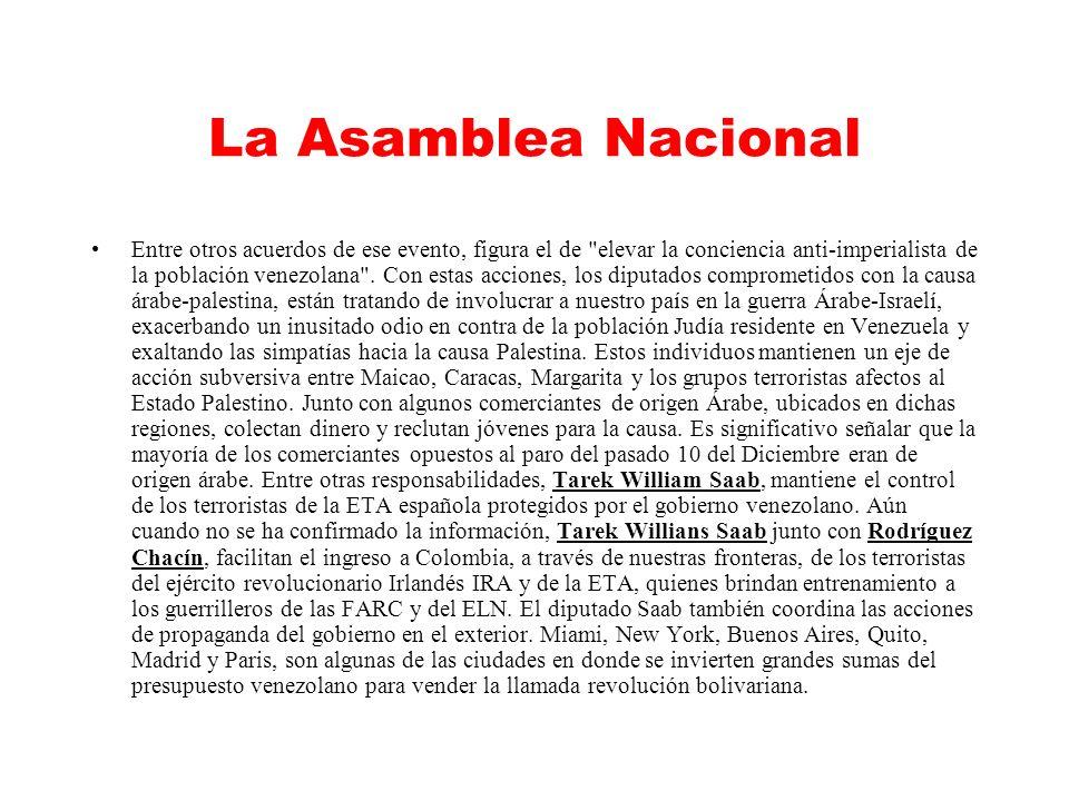 La Asamblea Nacional Entre otros acuerdos de ese evento, figura el de elevar la conciencia anti-imperialista de la población venezolana .