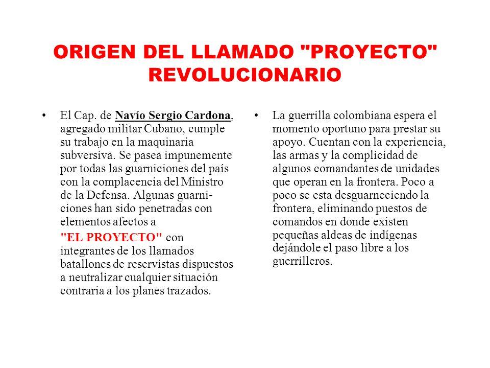 ORIGEN DEL LLAMADO PROYECTO REVOLUCIONARIO El Cap.