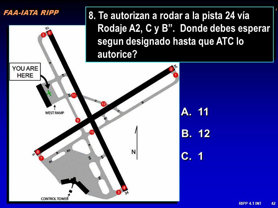 FAA-IATA RIPP RIPP 4.1 INT42 8. Te autorizan a rodar a la pista 24 vía Rodaje A2, C y B. Donde debes esperar segun designado hasta que ATC lo autorice