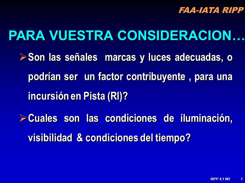 FAA-IATA RIPP RIPP 4.1 INT7 Son las señales marcas y luces adecuadas, o podrían ser un factor contribuyente, para una incursión en Pista (RI)? Cuales