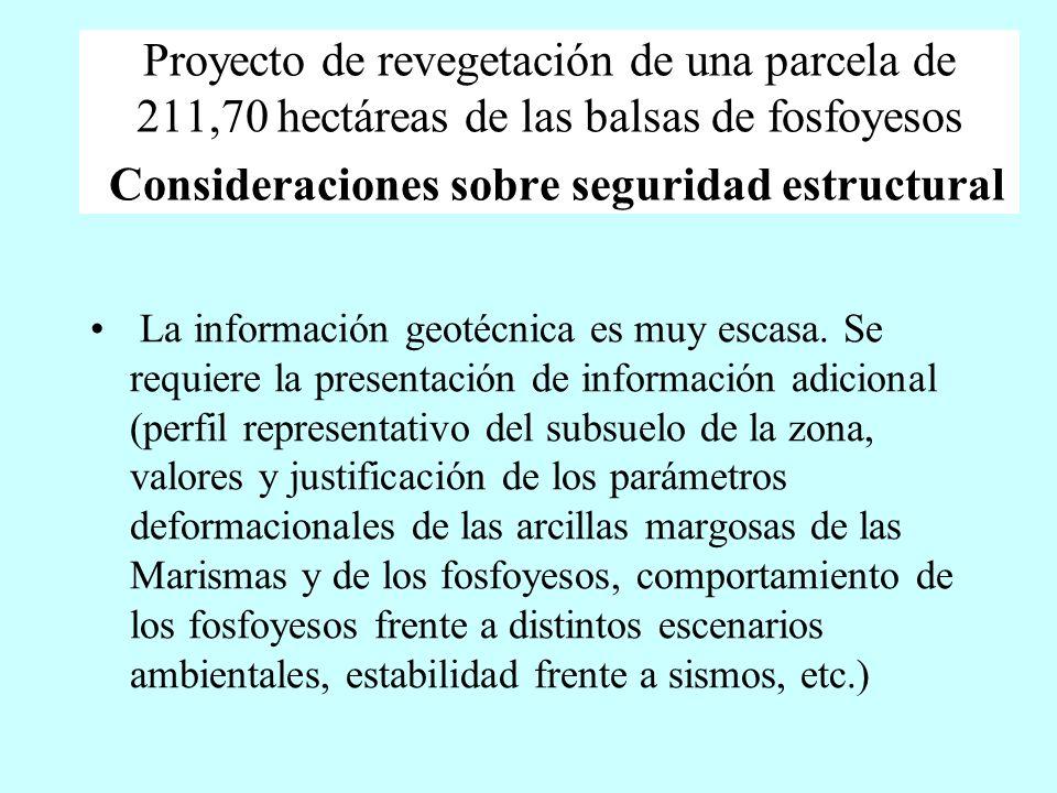 Proyecto de revegetación de una parcela de 211,70 hectáreas de las balsas de fosfoyesos Consideraciones sobre seguridad estructural La información geo
