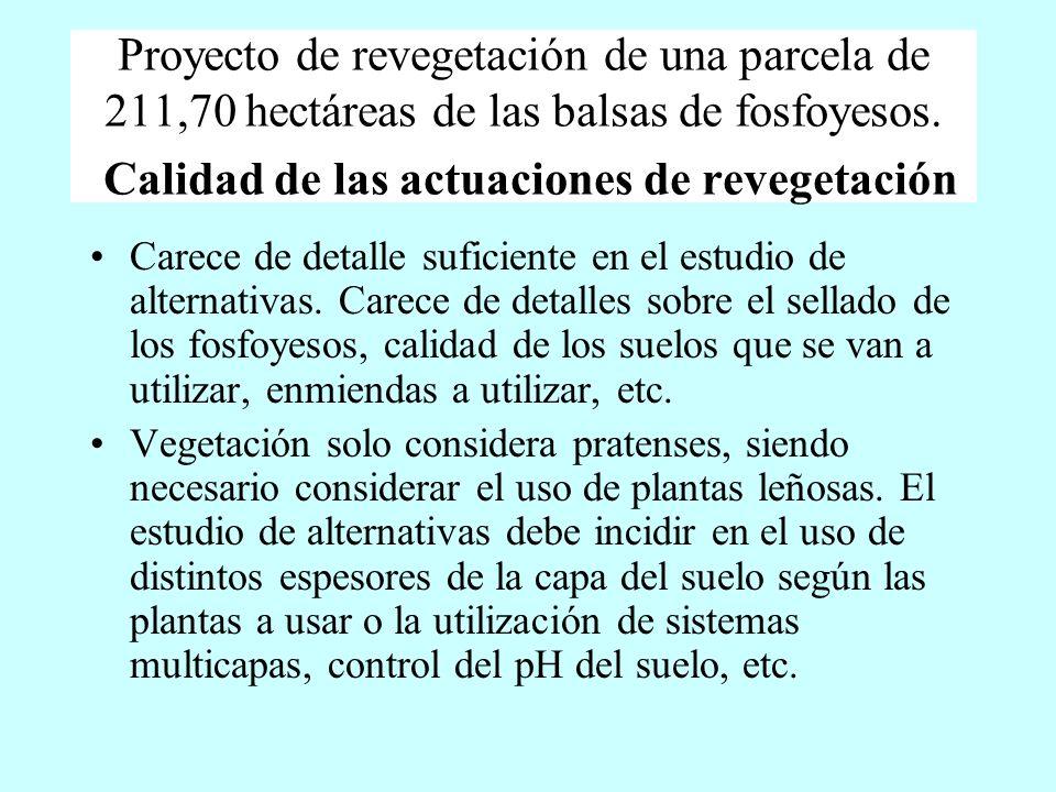 Proyecto de revegetación de una parcela de 211,70 hectáreas de las balsas de fosfoyesos. Calidad de las actuaciones de revegetación Carece de detalle