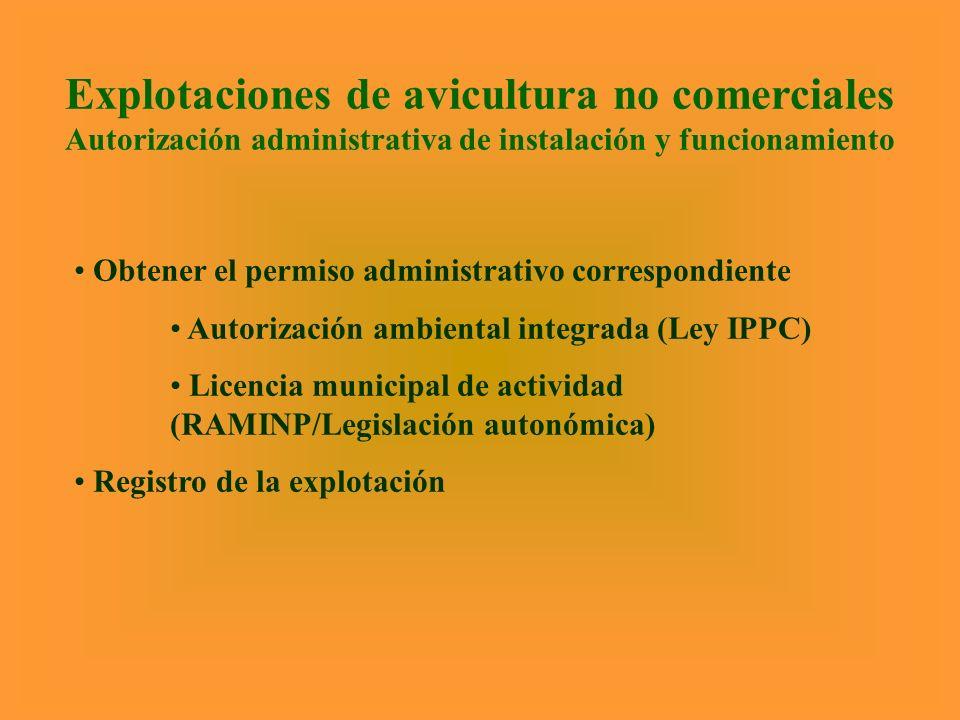 Explotaciones de avicultura no comerciales Autorización administrativa de instalación y funcionamiento Obtener el permiso administrativo correspondien