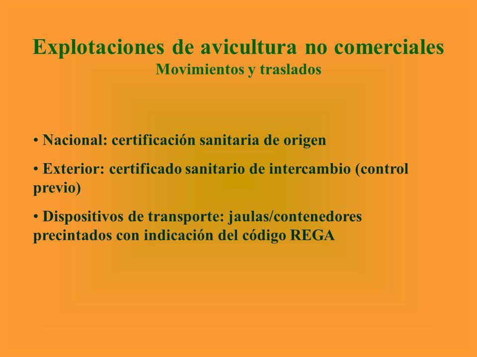 Explotaciones de avicultura no comerciales Movimientos y traslados Nacional: certificación sanitaria de origen Exterior: certificado sanitario de inte